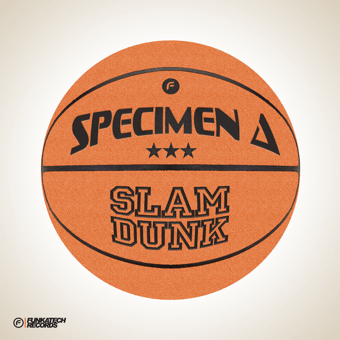 SPECIMEN A - Slam Dunk