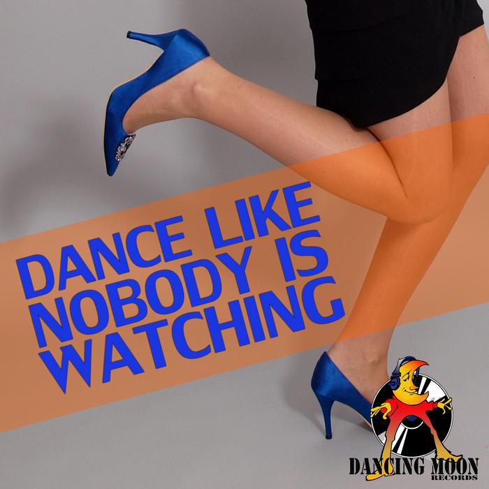 VARIOUS - Dance Like Nobody Is Watching