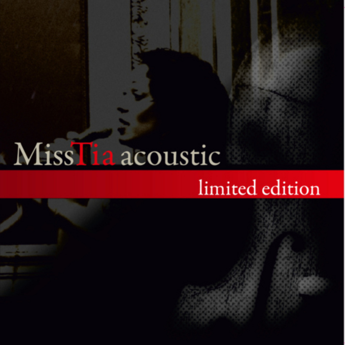 MISS TIA - Miss Tia Acoustic: Limited Edition
