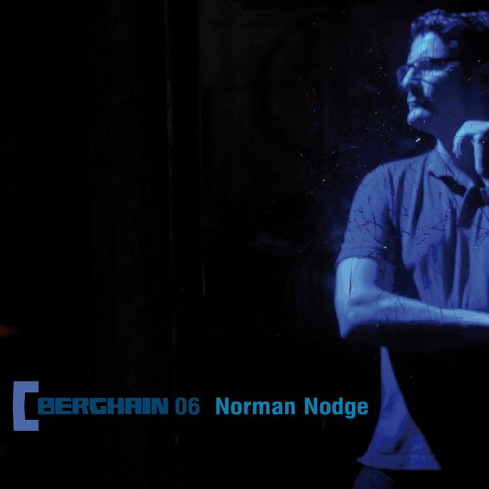 NODGE, Norman/VARIOUS - Berghain 06 (mixed tracks)