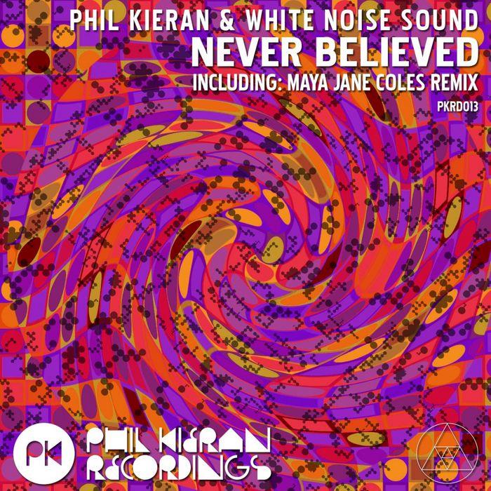 PHIL KIERAN/WHITE NOISE SOUND - Never Believed
