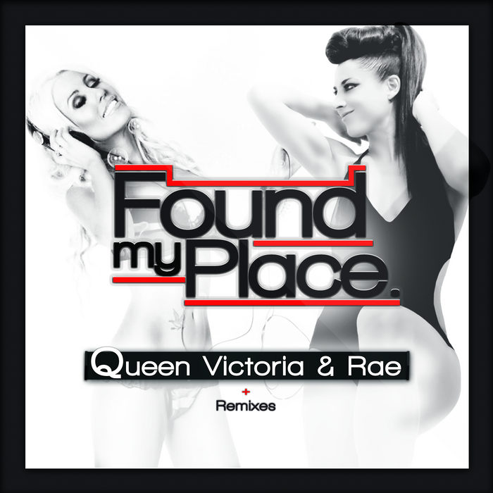 QUEEN VICTORIA/RAE - Found My Place (remixes)