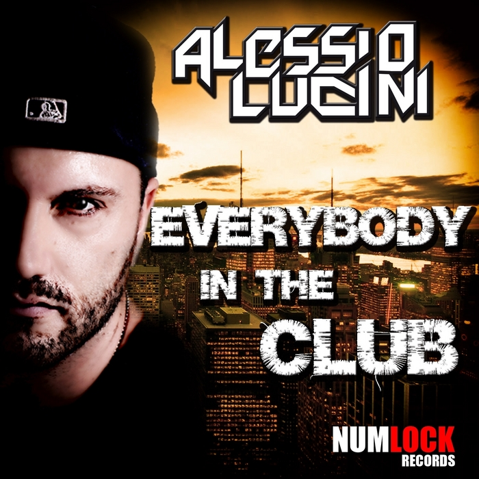 LUCINI, Alessio - Everybody In The Club