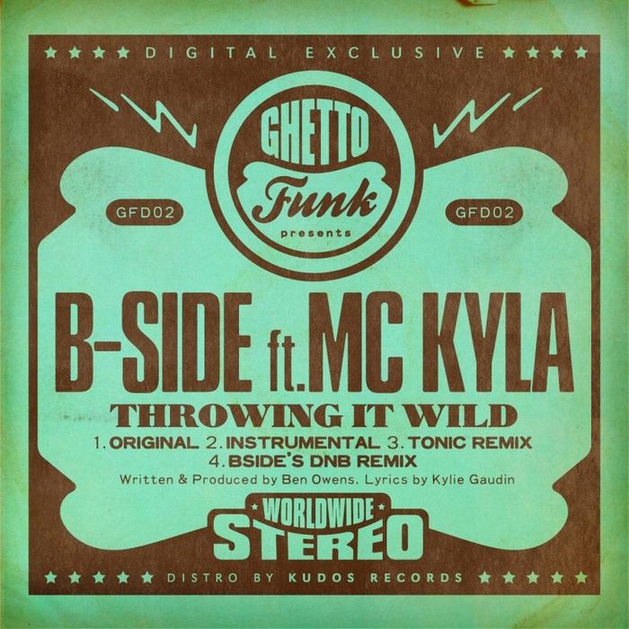 B SIDE feat MC KYLA - Throwing It Wild