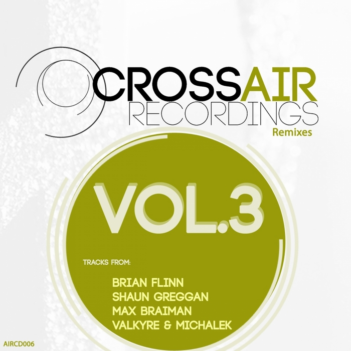 FLINN, Brian/DENIS SENDER/MAX BRAIMAN/SHAUN GREGGAN - CrossAIR Recordings Remixes Vol 3