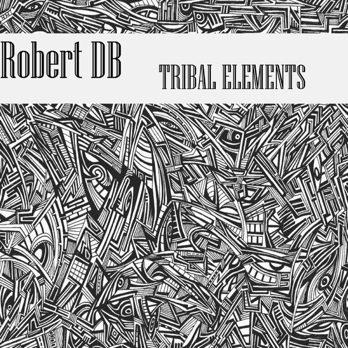 ROBERT DB - Tribal Elements