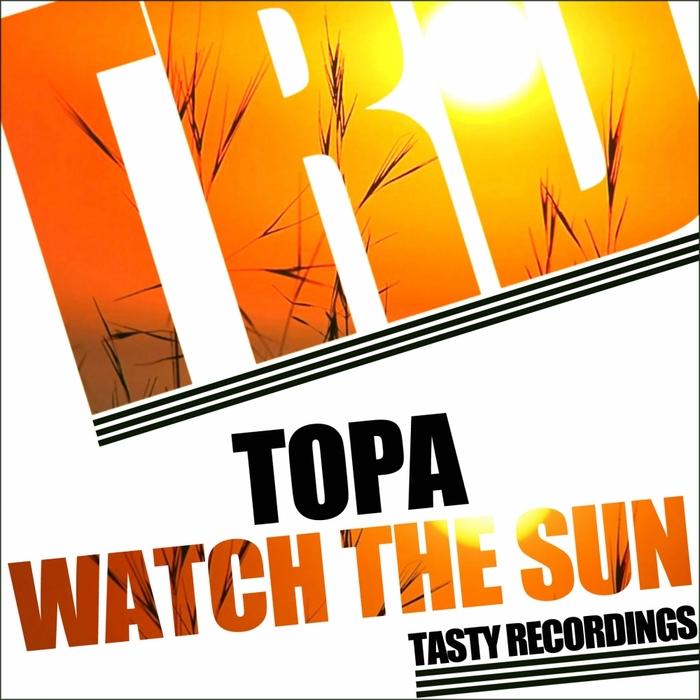 TOPA - Watch The Sun