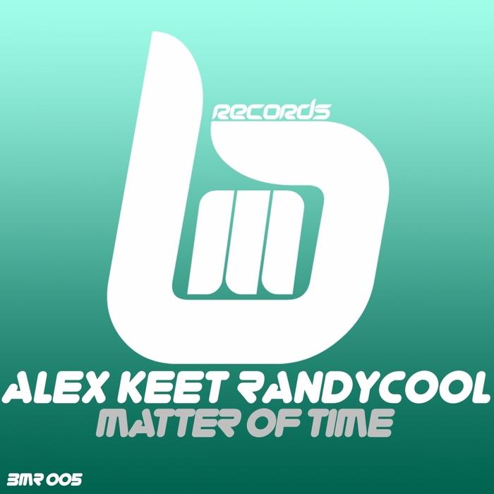 KEET, Alex/RANDYCOOL - Matter Of Time