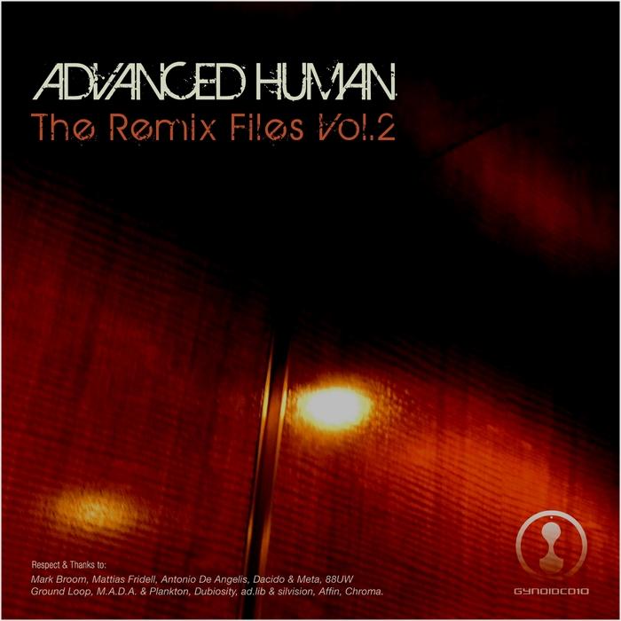 VARIOUS - Advanced Human: The Remix Files Vol 2