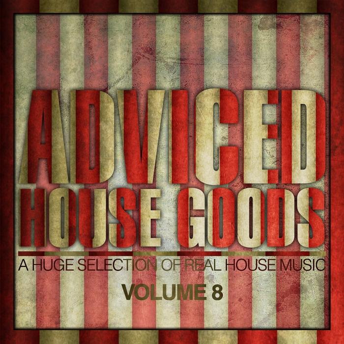 VARIOUS - Adviced House Goods Vol 8