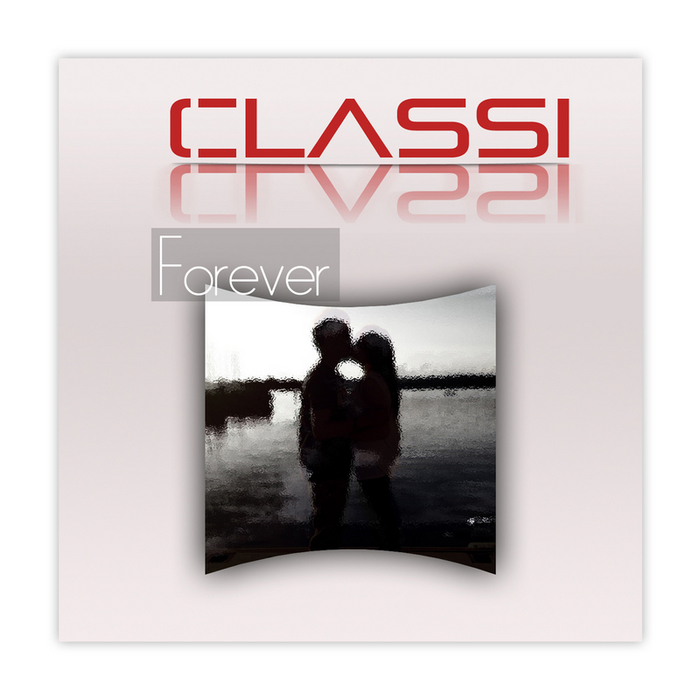CLASSI feat PHIL SETTERLINE - Forever (Vocal Edition)