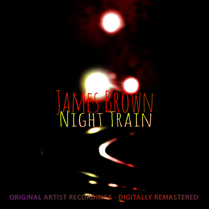 BROWN, James - Night Train