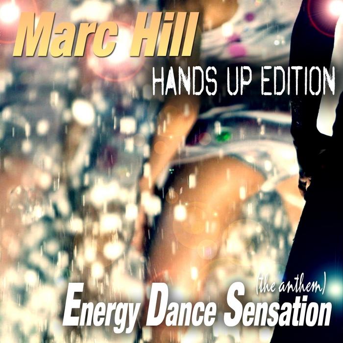 HILL, Marc - Energy Dance Sensation (The Anthem) (Hands Up Edition)