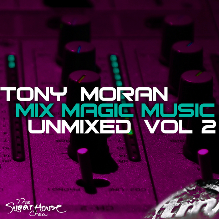 MORAN, Tony/JUDY TORRES - Mix Magic Music Unmixed Vol 2