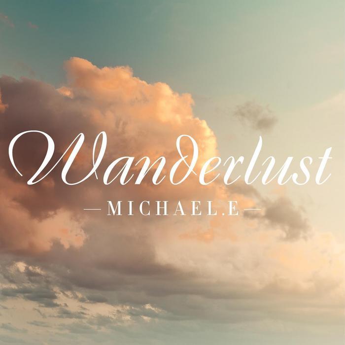 MICHAEL E - Wanderlust