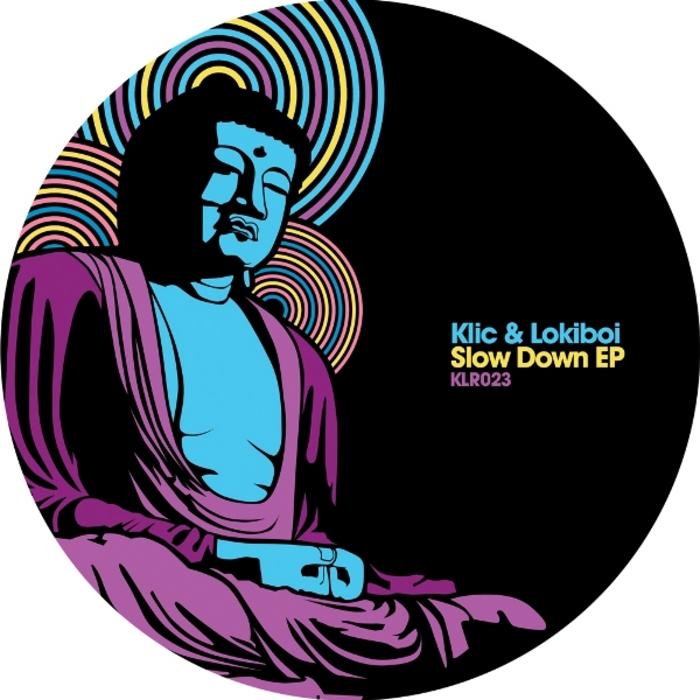 KLIC/LOKIBOI - Slow Down EP