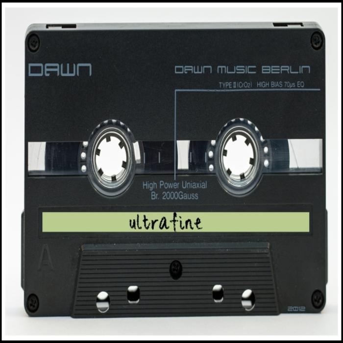 DAWN (DAWN MUSIC BERLIN) - Ultrafine