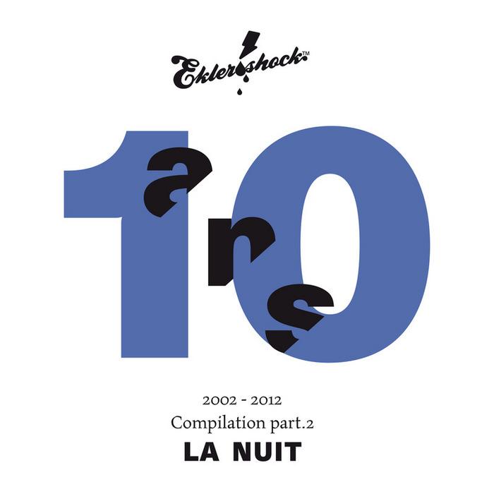 VARIOUS - Ekler O Shock: Compilation 10 Ans Part 2 La Nuit