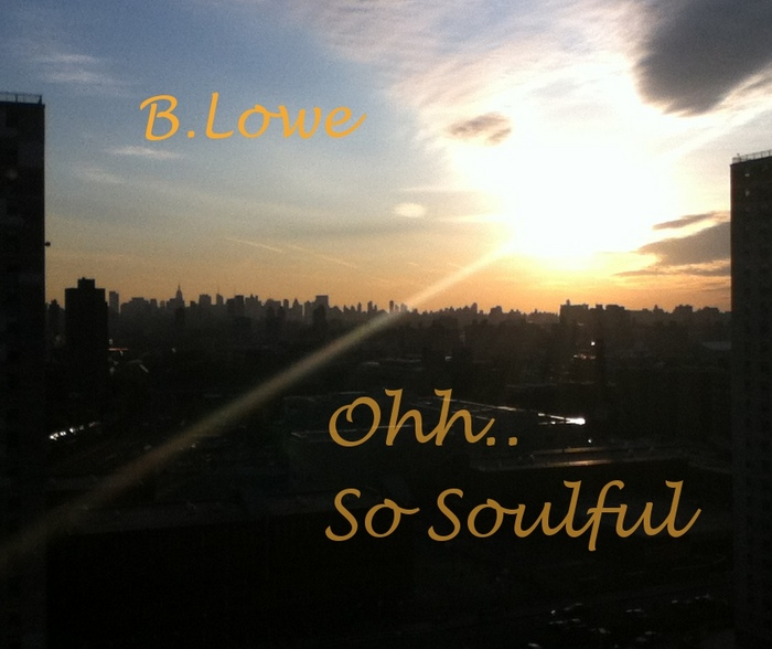 B LOWE - Ohhh So Soulful