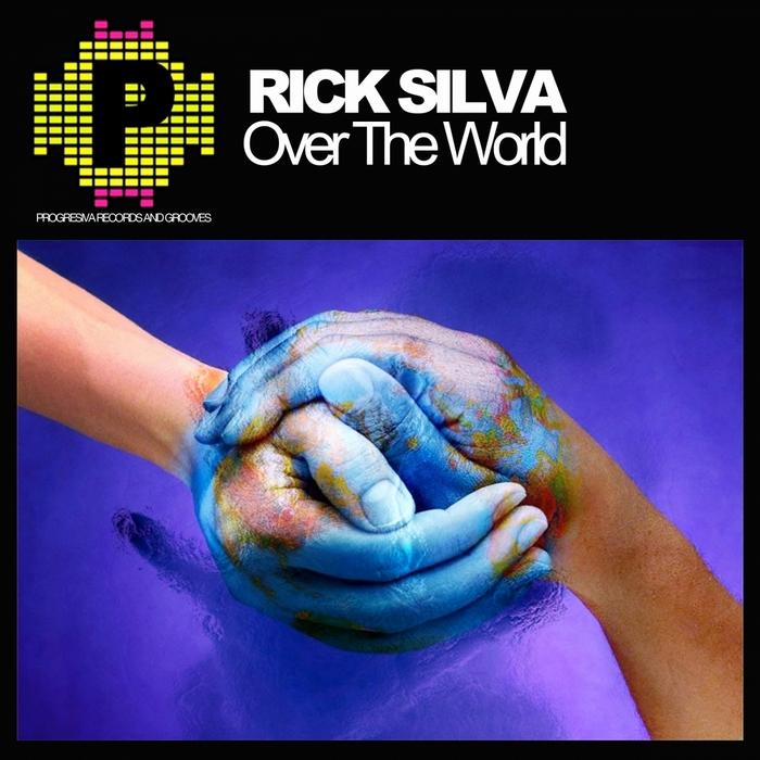 SILVA, Rick - Over The World