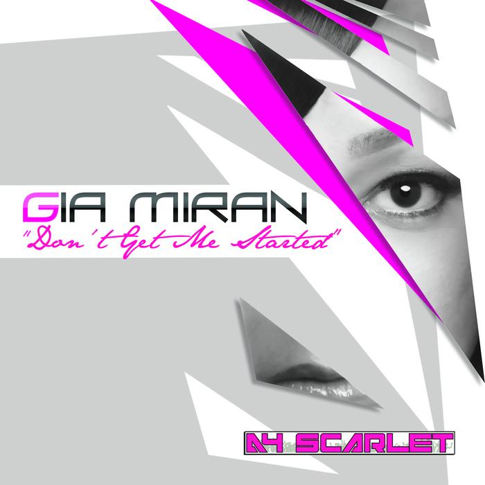 MIRAN, Gia - Don't Get Me Started (remixes)