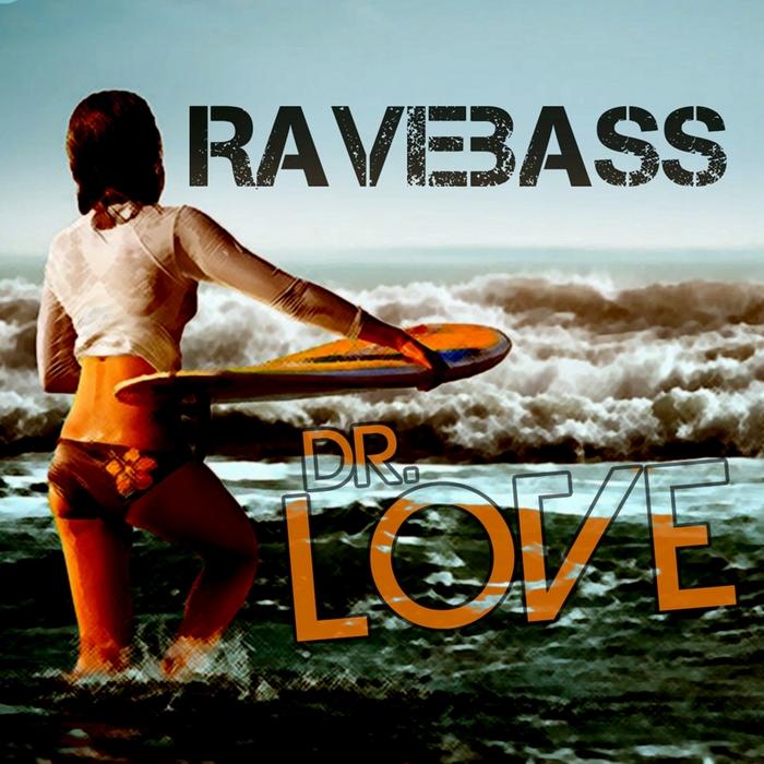 RAVEBASS - Dr Love