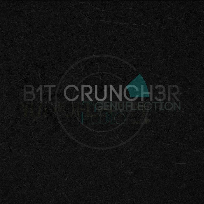 B1T CRUNCH3R - Genuflection