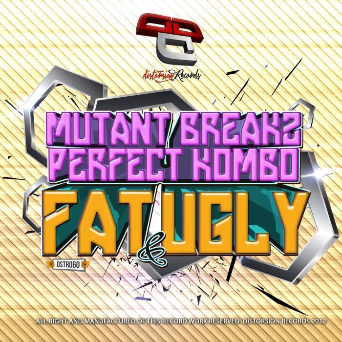 MUTANTBREAKZ/PERFECT KOMBO - Fat & Ugly