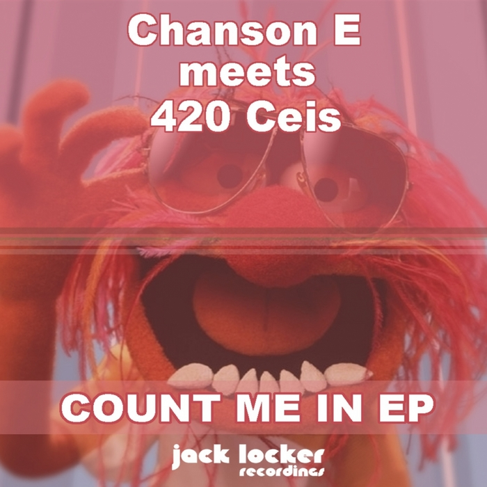 CHANSON meets 420 CEIS - Count Me In EP