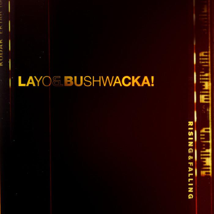 LAYO & BUSHWACKA - Rising & Falling