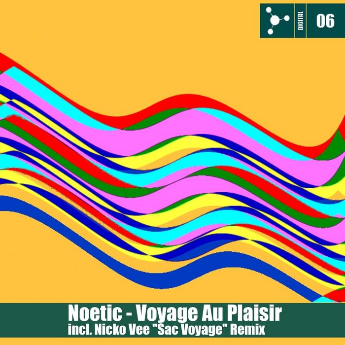 NOETIC - Voyage Au Plaisir