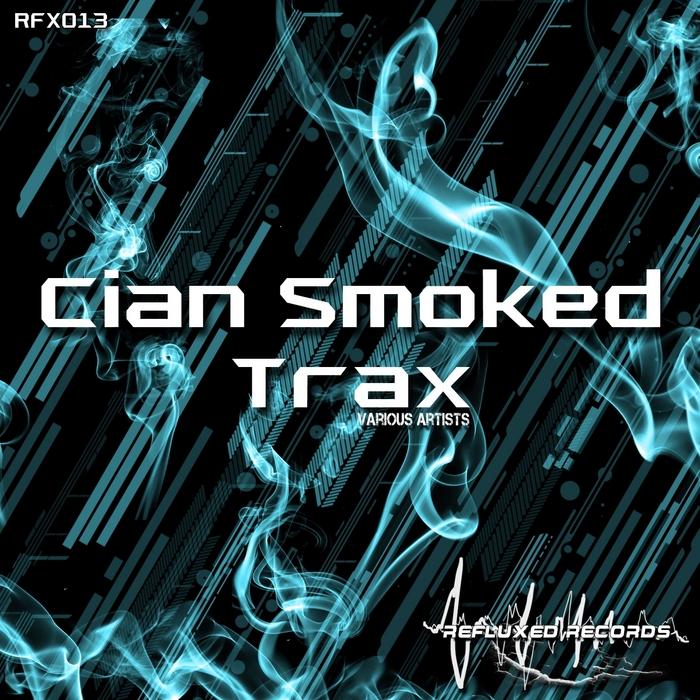 VARIOUS - Cian Smoked Trax