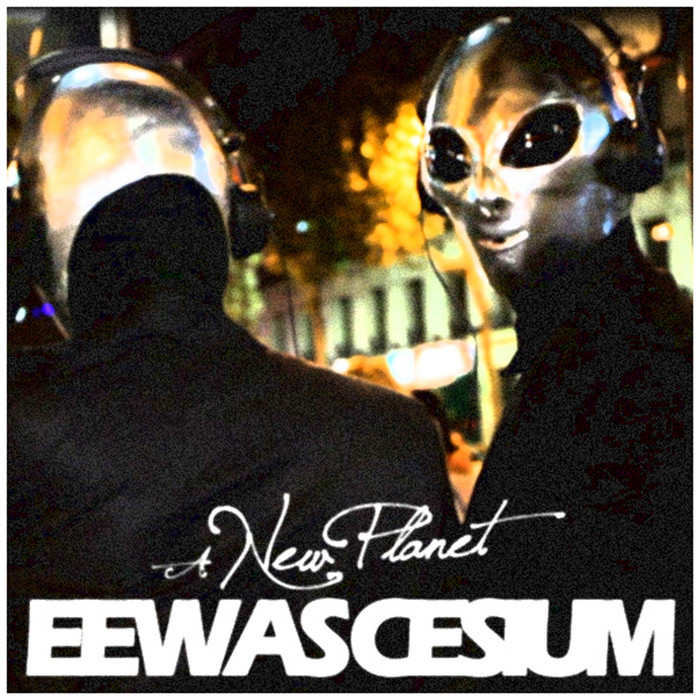 A New Planet EP by Eewas Cesium on MP3, WAV, FLAC, AIFF & ALAC at
