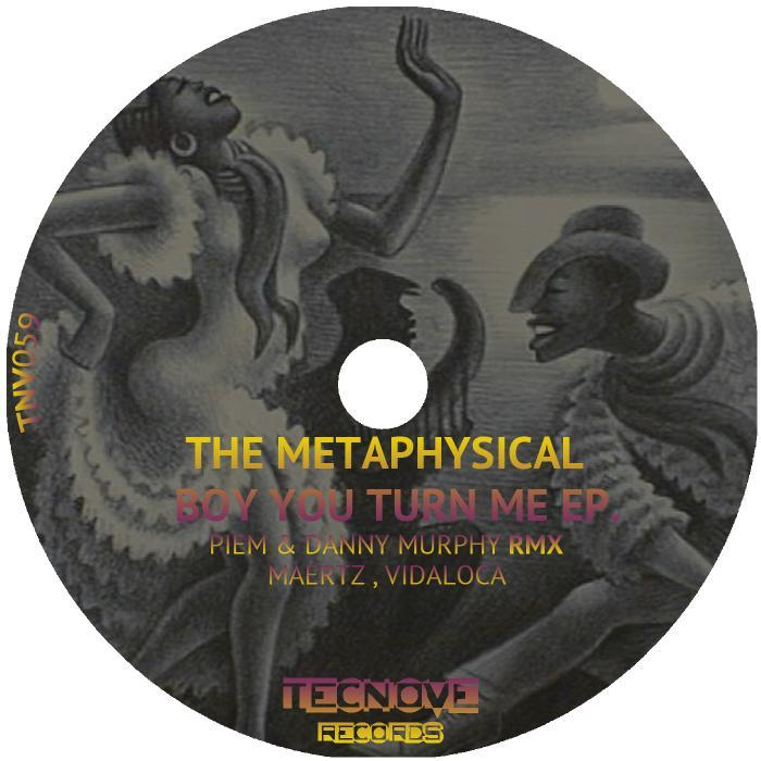 METAPHYSICAL, The - Boy You Turn Me