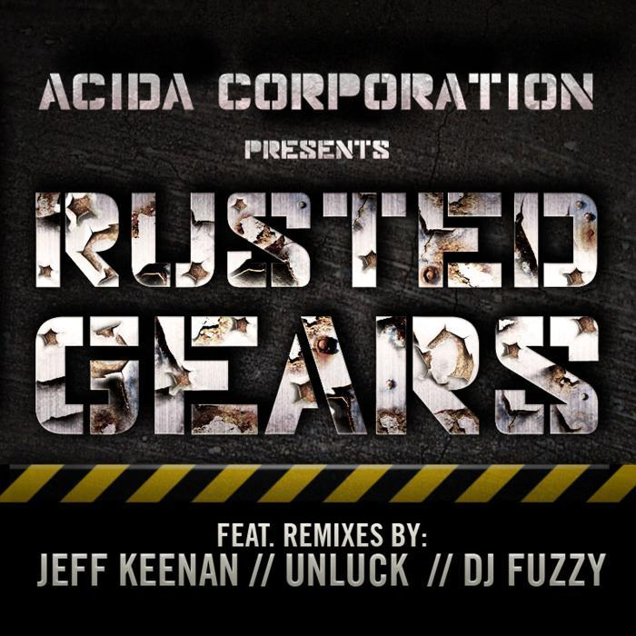 ACIDA CORPORATION - Rusted Gears EP
