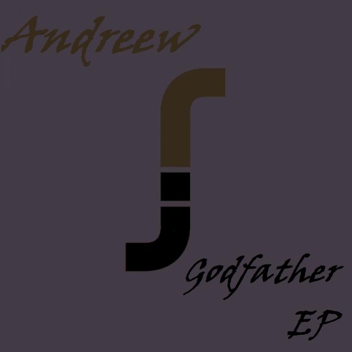 ANDREEW - Godfather EP