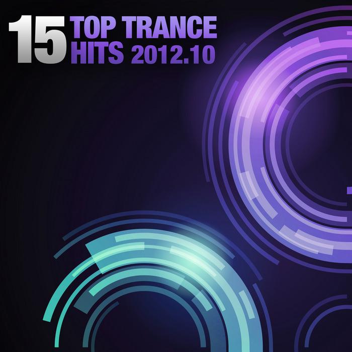 VARIOUS - 15 Top Trance Hits 2012-10