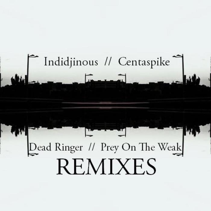 INDIDJINOUS/CENTASPIKE - Dead Ringer