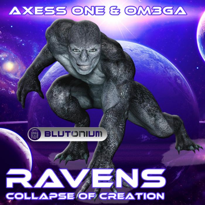 AXESS ONE & OM3GA - Ravens