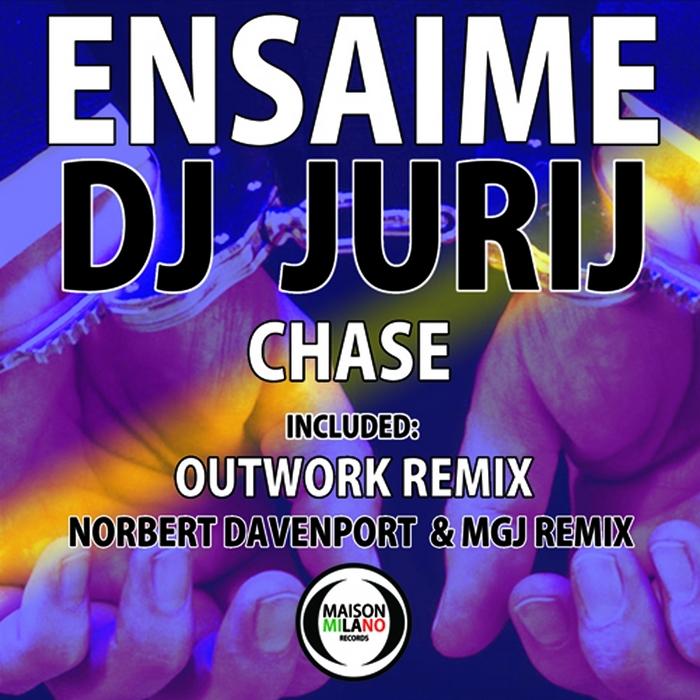 ENSAIME/DJ JURIJ - Chase