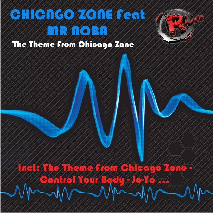 CHICAGO ZONE feat MR NOBA - The Theme From Chicago Zone