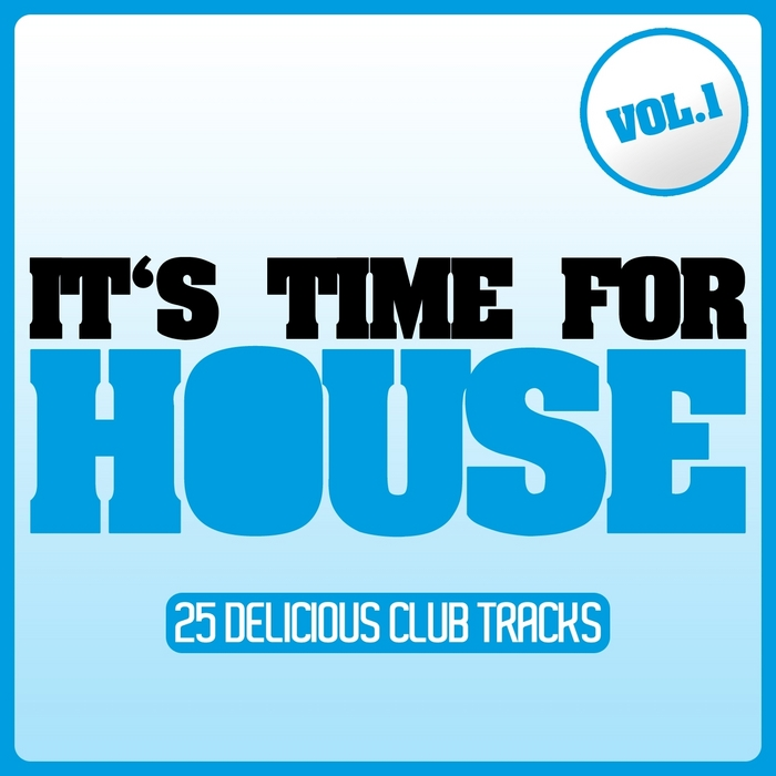 VARIOUS - It's Time For House Vol 1