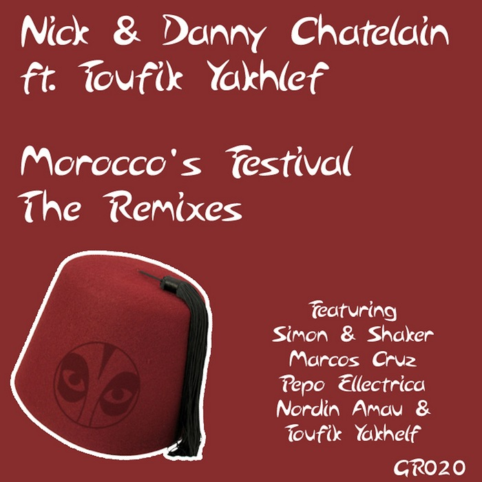 NICK & DANNY CHATELAIN feat TOUFIK YAKHLEF - Morocco's Festival: The Remixes
