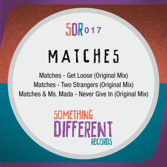 MATCHES - Get Loose