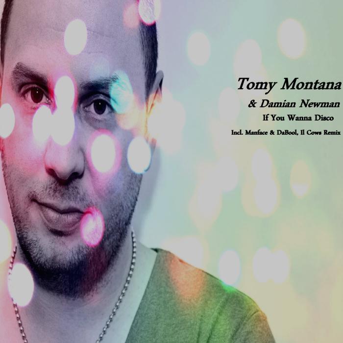 MONTANA, Tomy/DAMIAN NEWMAN - If You Wanna Disco