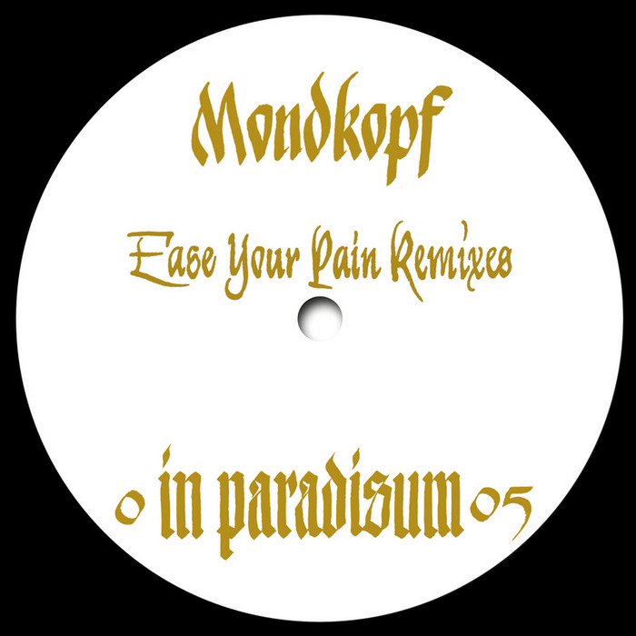 MONDKOPF - Ease Your Pain Remixes EP
