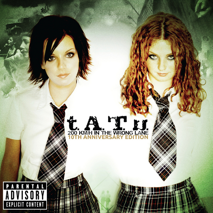 TATU - 200 KM/H In The Wrong Lane (Explicit 10th Anniversary Edition)