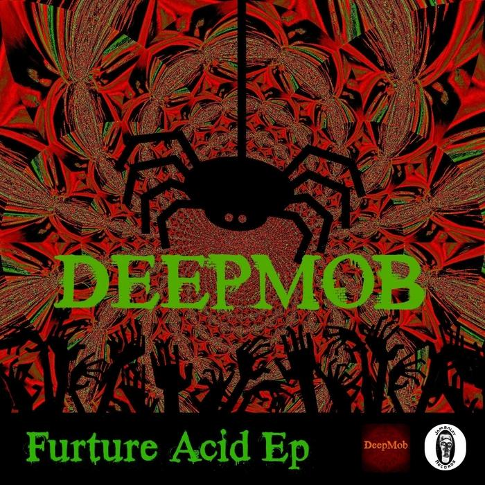 DEEPMOB - Furture Acid EP