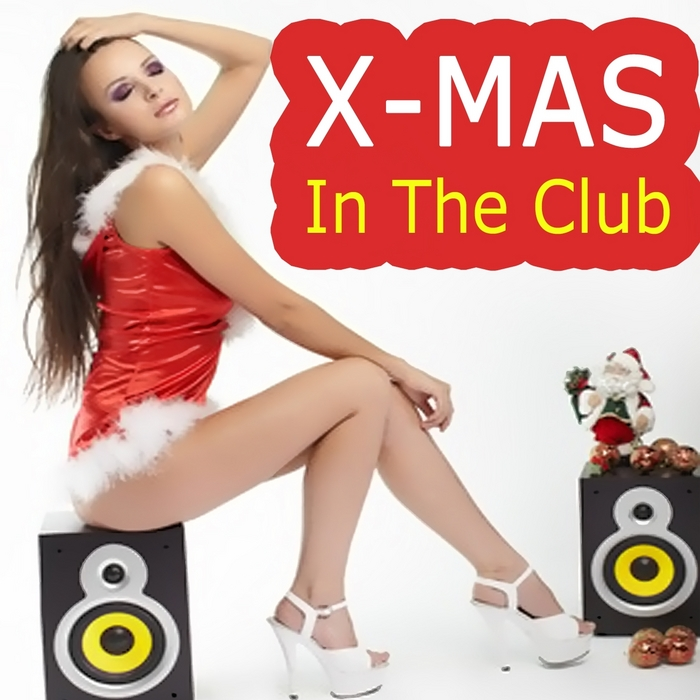VARIOUS - Xmas In The Club (Annual Christmas House Party Hits)