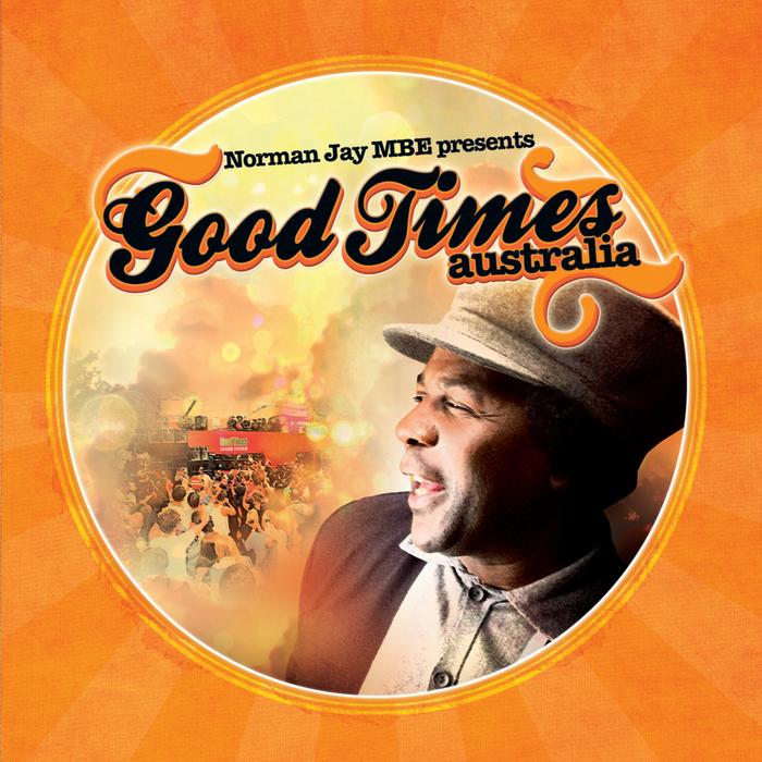 NORMAN JAY MBE/VARIOUS - Norman Jay MBE Presents: Good Times Australia (unmixed tracks)
